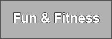 Fun & Fitness